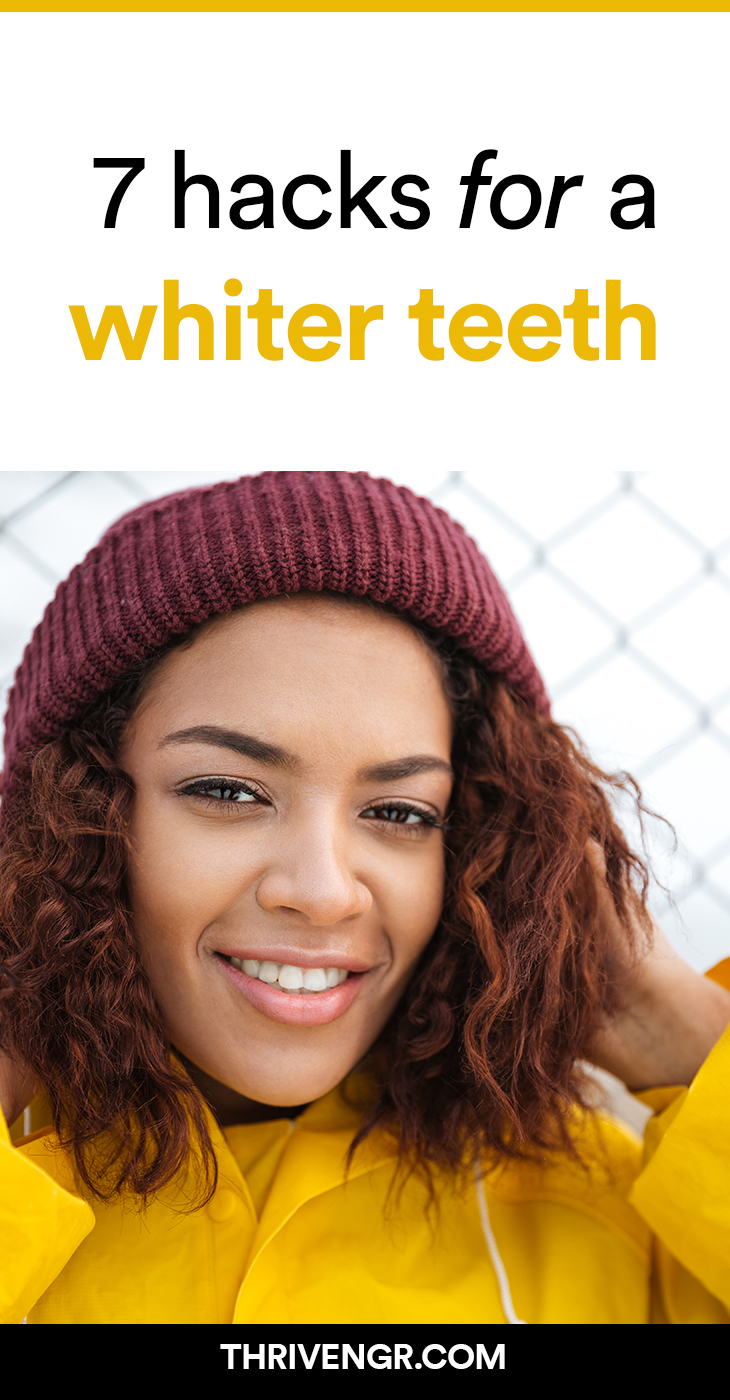 Hacks for a whiter teeth