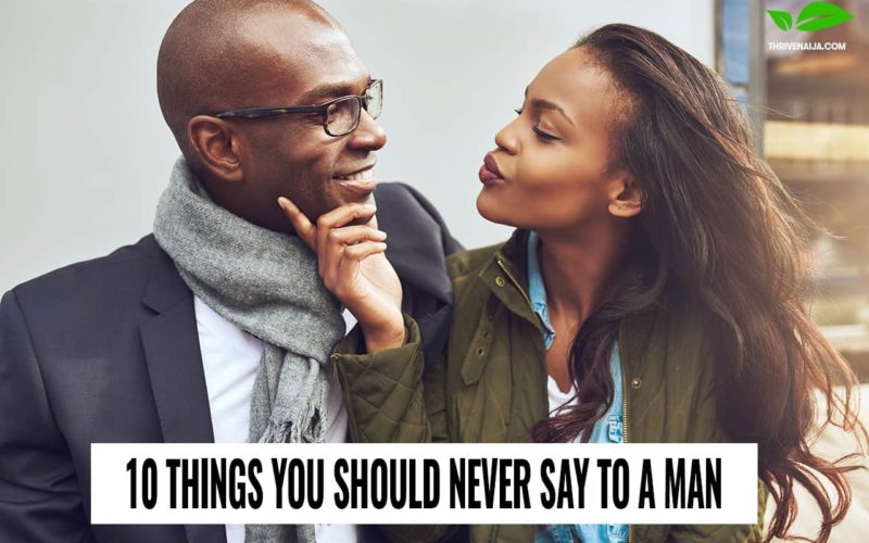 10 Things You Should Never Say To a Man