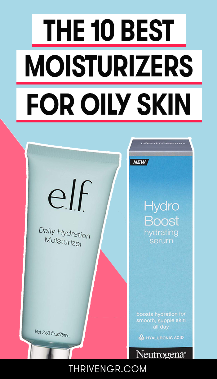 What are the best moisturizers for oily skin in 2019?