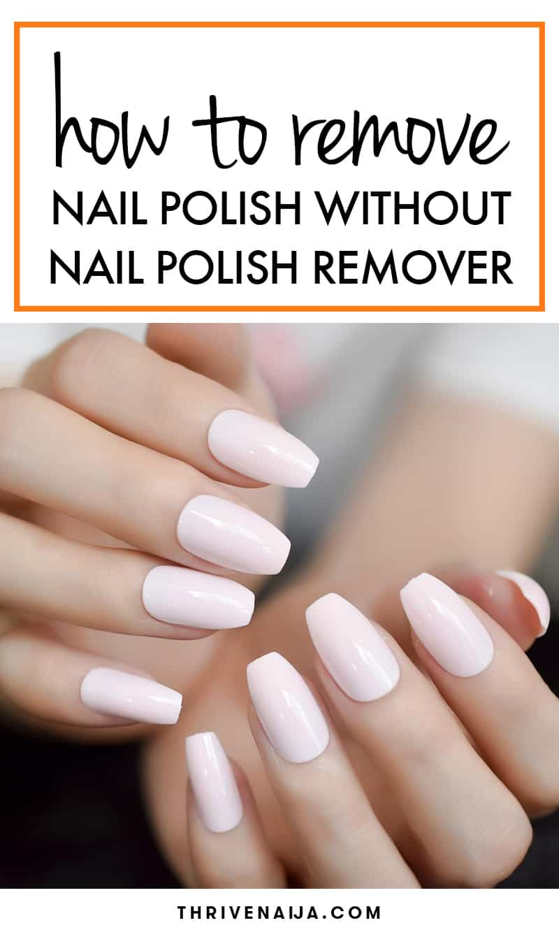 Remove Nail Polish Without Nail Polish Remover
