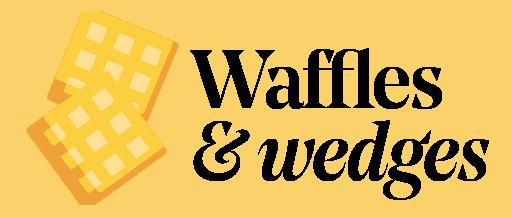 Waffles&Wedges
