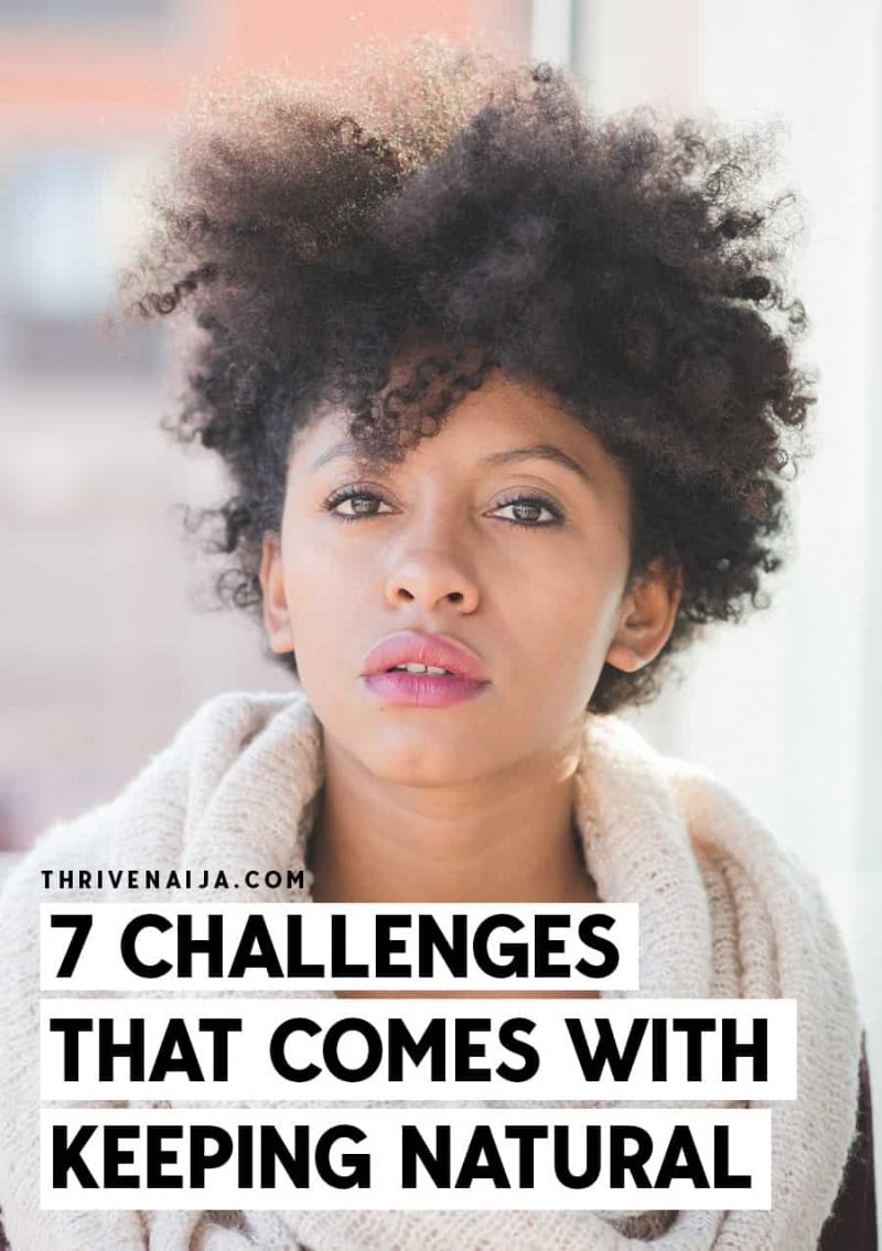 7 Challenges That Comes With Keeping Natural Hair