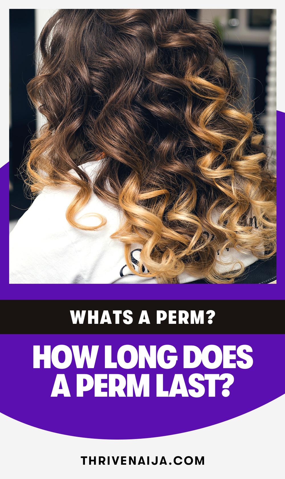 How long does a perm last?