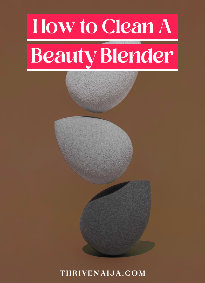 How to Clean A Beauty Blender